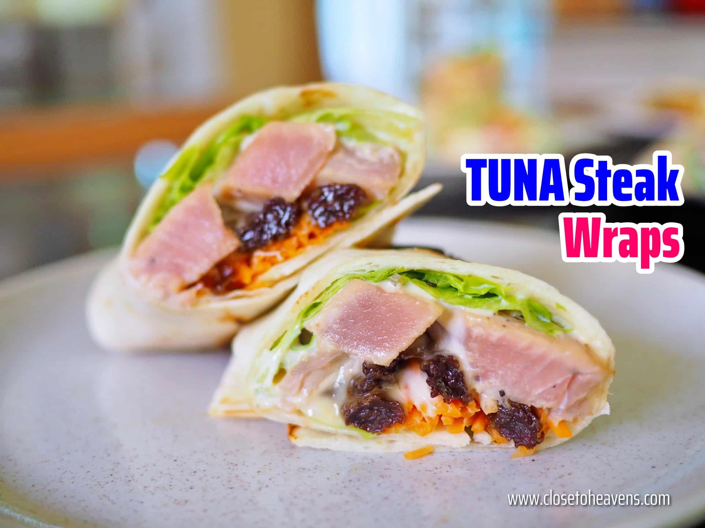 5 เมนู แร็พ สเต็กปลาทูน่า Tuna Steak Wraps
