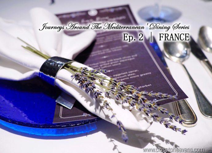 Journeys Around The Mediterranean' Dining Series Ep.2 | FRANCE